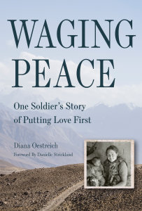 Waging Peace: One Soldier's Story of Putting Love First