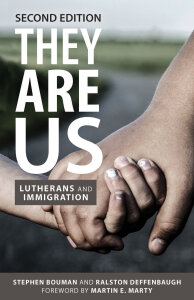 They Are Us, Second Edition: Lutherans and Immigration
