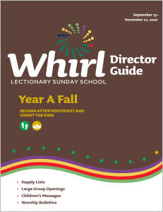 Whirl Lectionary / Year A / Fall 2020 / Director Guide