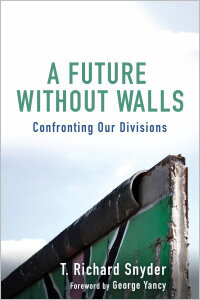 A Future without Walls: Confronting Our Divisions
