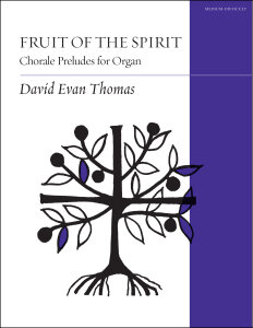 Fruit of the Spirit: Chorale Preludes for Organ