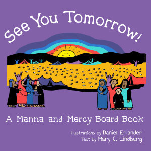 See You Tomorrow: A Manna and Mercy Board Book