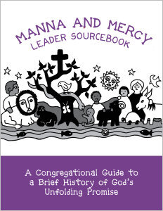 Manna and Mercy Leader Sourcebook: A Congregational Guide to a Brief History of God's Unfolding Promise