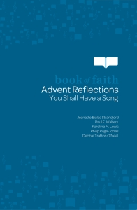 Book of Faith Advent Reflections: You Shall Have a Song