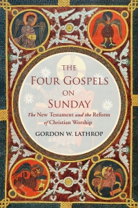 The Four Gospels on Sunday: The New Testament and the Reform of Christian Worship
