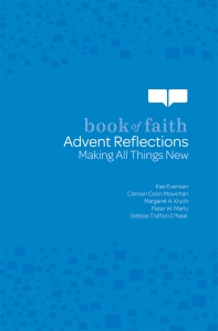 Book of Faith Advent Reflections: Making All Things New