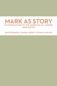 Mark as Story: An Introduction to the Narrative of a Gospel, Third Edition