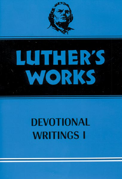Luther's Works, Volume 42: Devotional Writings I