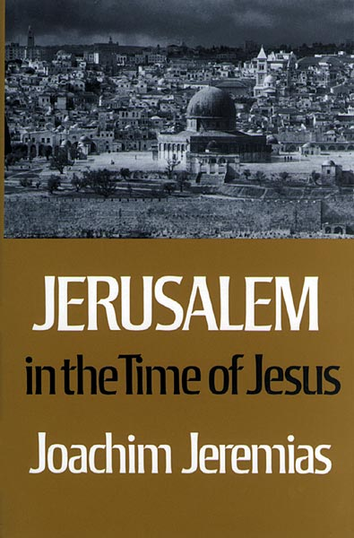 Jerusalem in the Time of Jesus: An Investigation into Econ./Social Conditions during New Test. Period