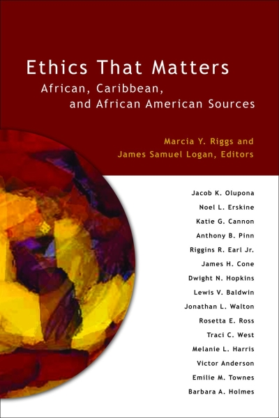 Ethics That Matters: African, Caribbean, and African American Sources (Paperback/eBook)