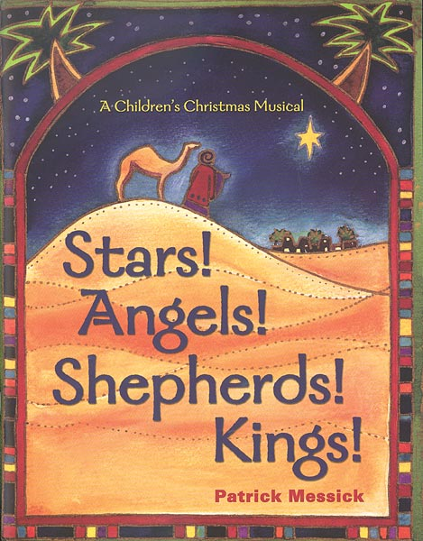 Stars! Angels! Shepherds! Kings!