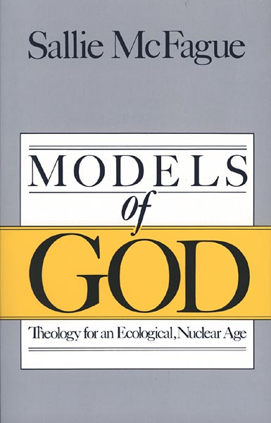 Models of God: Theology for an Ecological, Nuclear Age