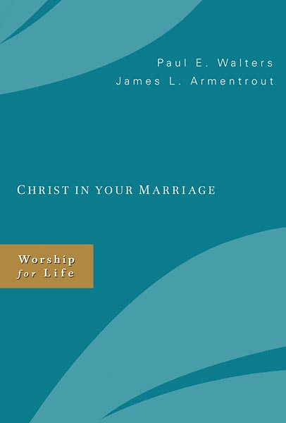 Christ in Your Marriage: Worship for Life
