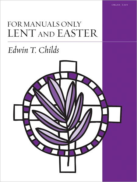 For Manuals Only: Lent and Easter