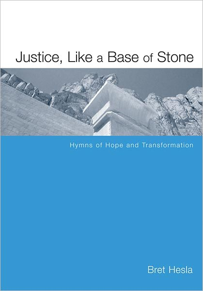 Justice Like a Base of Stone: Hymns of Hope and Transformation
