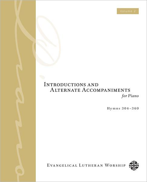 Introductions and Alternate Accompaniments for Piano: Hymns 304-360, Volume 2
