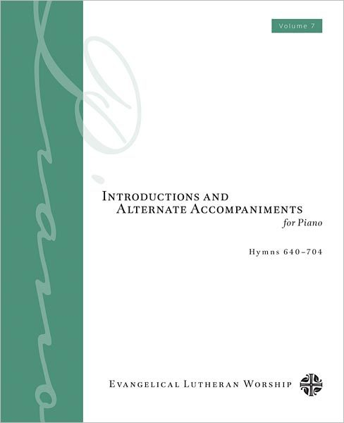Introductions and Alternate Accompaniments for Piano: Hymns 640-704, Volume 7