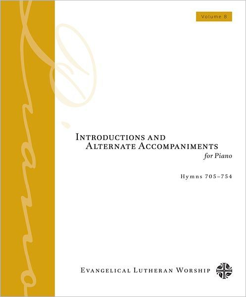 Introductions and Alternate Accompaniments for Piano: Hymns 705-754: Volume 8