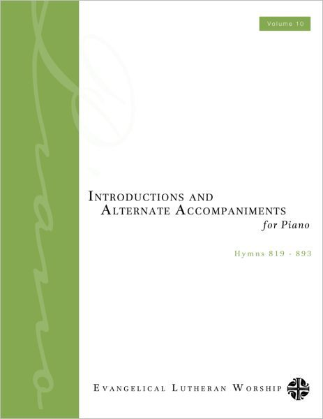 Introductions and Alternate Accompaniments for Piano: Hymns 819-893, Volume 10