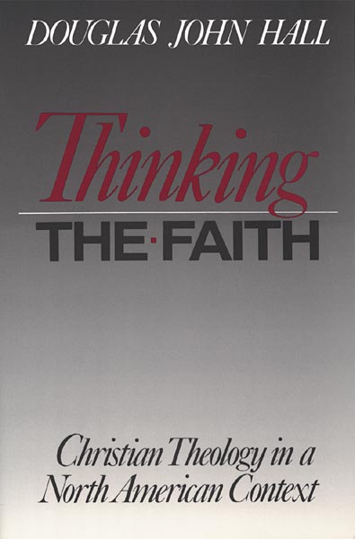 Thinking the Faith: Christian Theology in a North American Context
