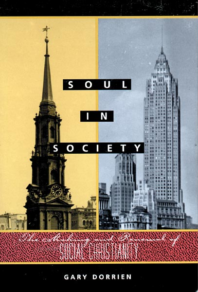 Soul in Society: The Making and Renewal of Social Christianity