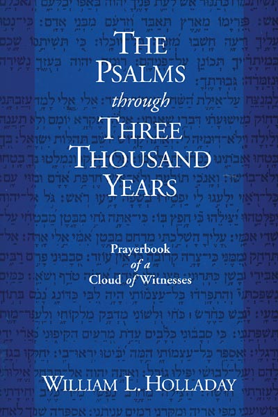 The Psalms through Three Thousand Years: Prayerbook of a Cloud of Witnesses