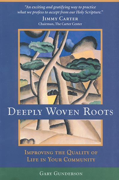 Deeply Woven Roots: Improving the Quality of Life in Your Community