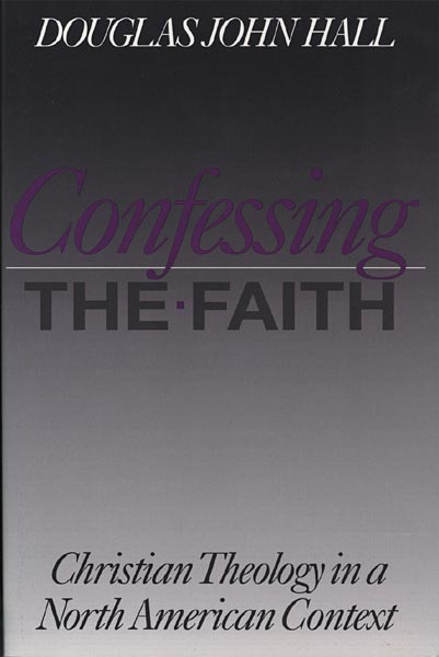 Confessing the Faith: Christian Theology in a North American Context