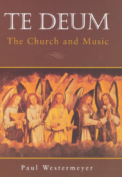 Te Deum: The Church and Music