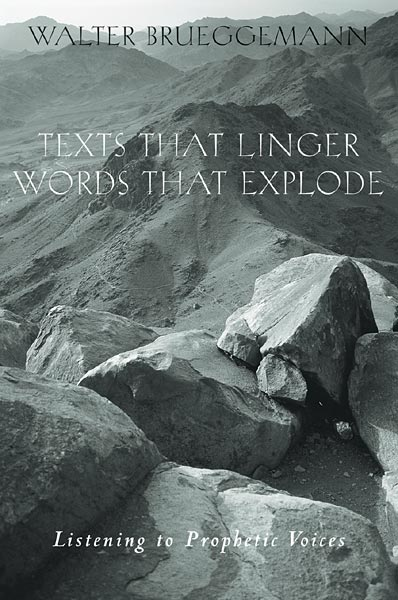 Texts That Linger, Words That Explode: Listening to Prophetic Voices