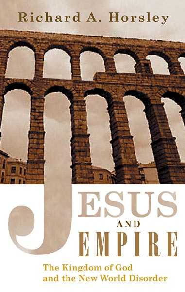 Jesus and Empire: The Kingdom of God and the New World Disorder