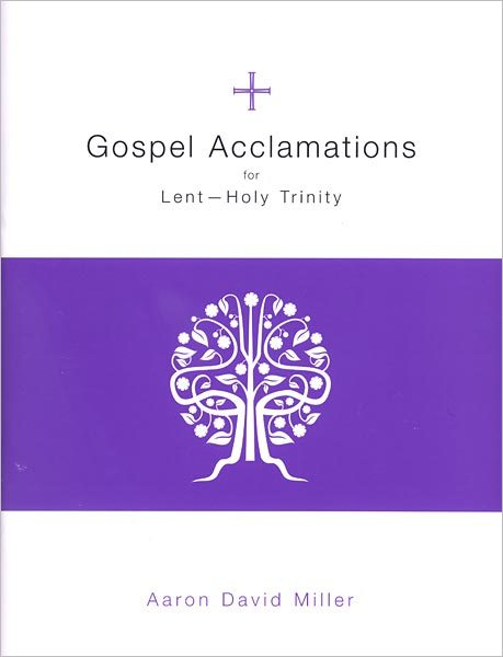 Gospel Acclamations for Lent Holy Trinity