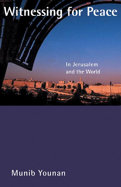 Witnessing for Peace: In Jerusalem and the World