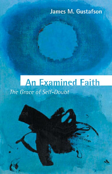 An Examined Faith: The Grace of Self-Doubt
