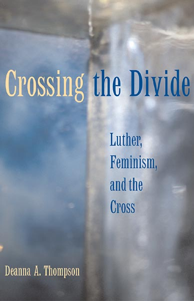 Crossing the Divide: Luther, Feminism, and the Cross