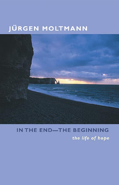 In the End -- The Beginning: The Life of Hope