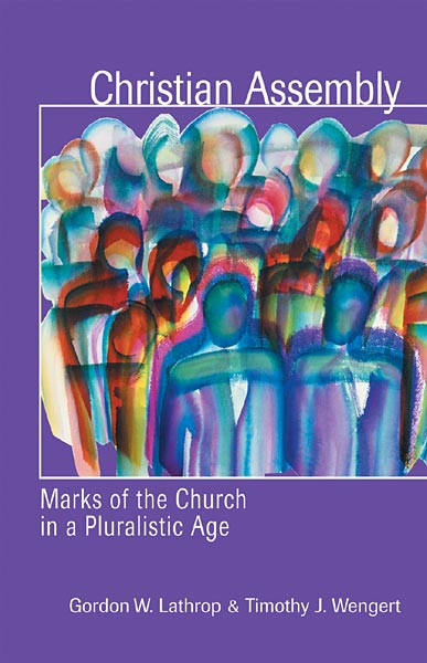 Christian Assembly: Marks of the Church in a Pluralistic Age