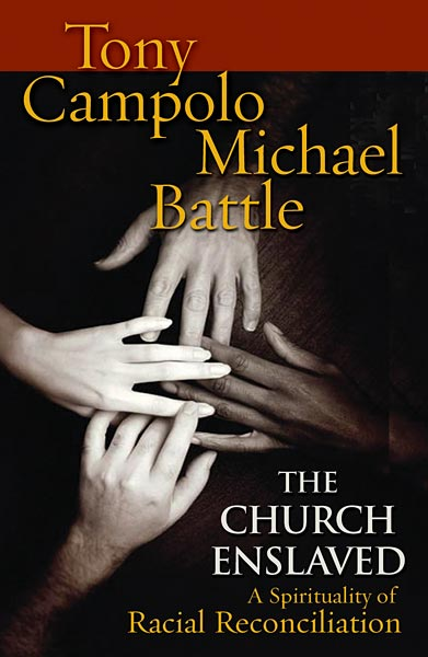 The Church Enslaved: A Spirituality for Racial Reconciliation