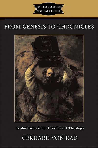 From Genesis to Chronicles: Explorations in Old Testament Theology