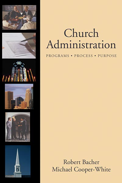 Church Administration: Programs, Process, Purpose