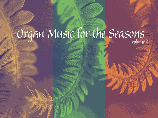 Organ Music for the Seasons: Volume 4