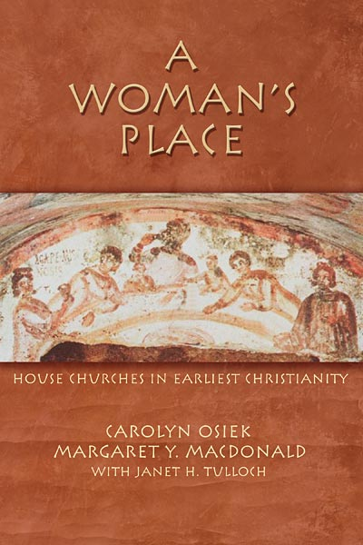 A Woman's Place: House Churches in Early Christianity