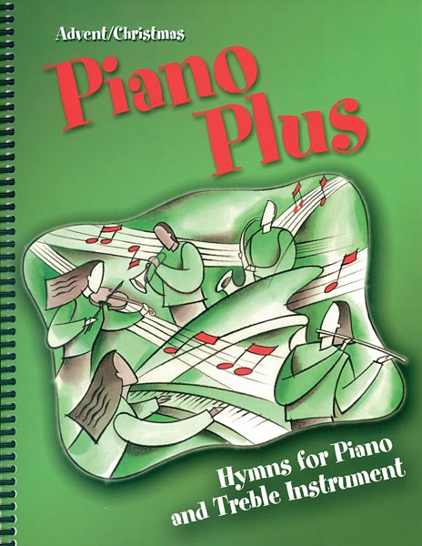 Piano Plus: Hymns for Piano and Treble Instrumental, Advent/Christmas