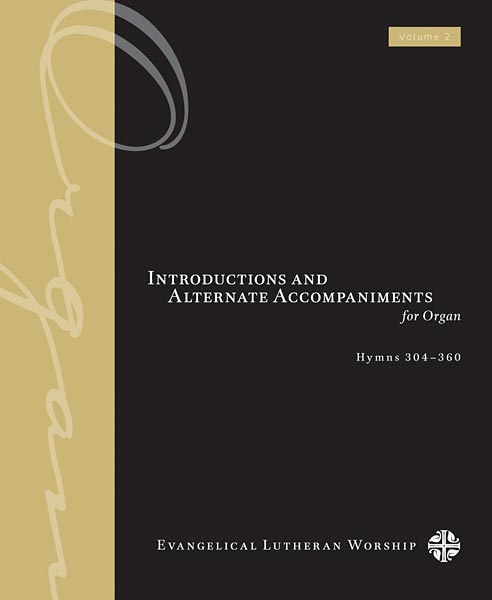 Introductions and Alternate Accompaniments for Organ: Hymns 304-360, Volume 2