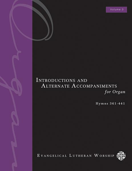 Introductions and Alternate Accompaniments for Organ: Hymns 361-441, Volume 3