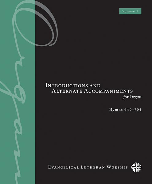 Introductions and Alternate Accompaniments for Organ: Hymns 640-704, Volume 7