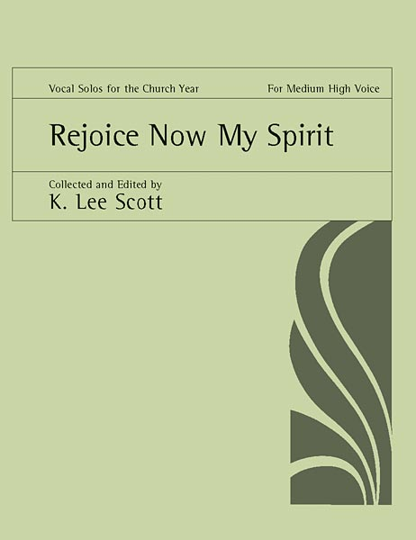 Rejoice Now My Spirit: Medium High Voice