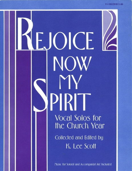 Rejoice Now My Spirit: Vocal Solos for the Church Year (Medium Low)