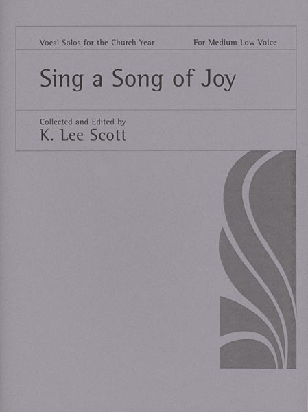 Sing a Song of Joy: Medium Low Voice