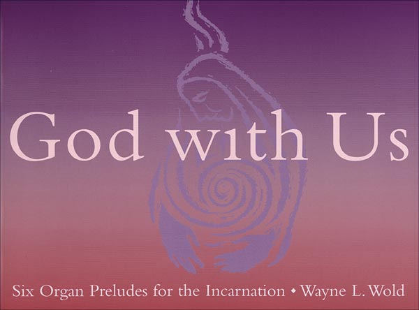 God with Us: Six Organ Preludes for the Incarnation